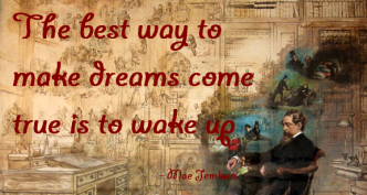 http://commons.wikimedia.org/wiki/File:The_best_way_to_make_dreams_come_true_is_to_wake_up.png